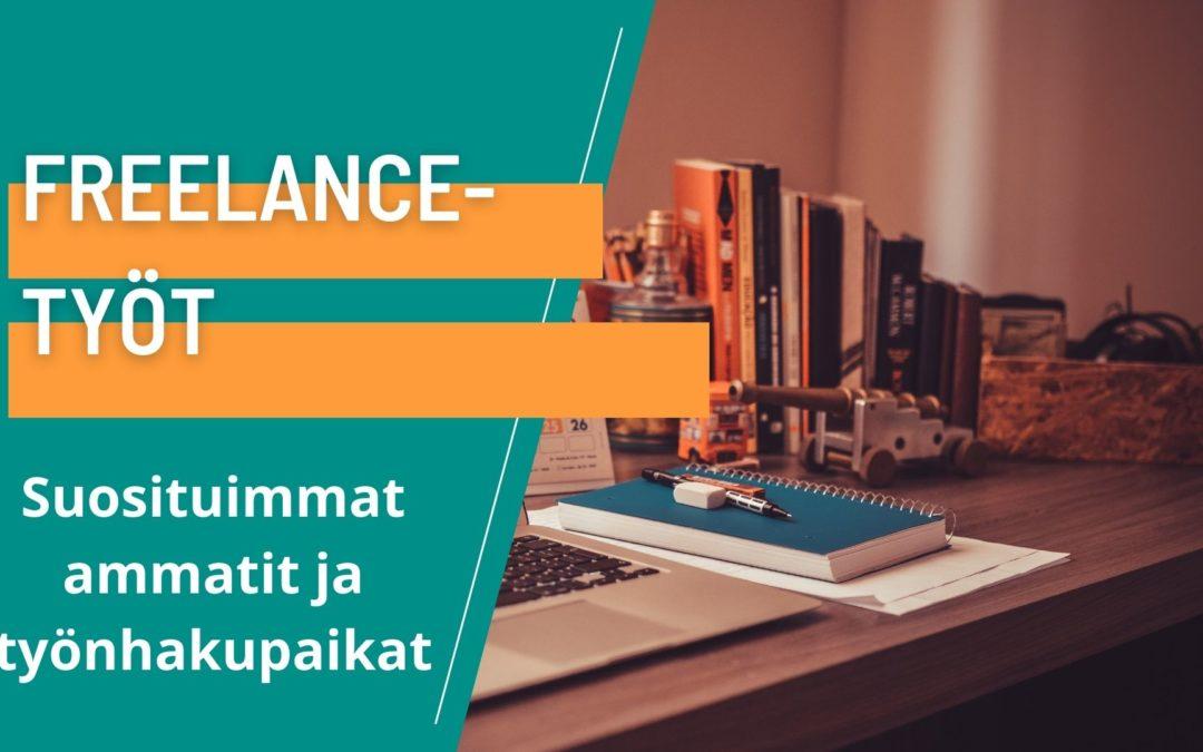 Freelance-työt – suosituimmat ammatit ja työnhakupalvelut